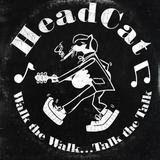 HeadCat - Walk The Walk ... Talk The Talk