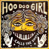 Hoo Doo Girl - ... Calls The Shots