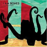 I Am Bones - The Greater Good