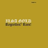 Ilsa Gold - Regretten? Rien!
