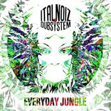 Ital Noiz Dubsystem - Everyday Jungle