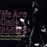 Jeffrey Lee Pierce - Session Project: We Are Only Riders