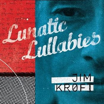 Jim Kroft - Lunatic Lullabies