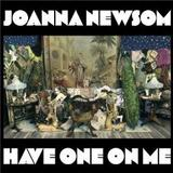 Joanna Newsom - Have One On Me Artwork