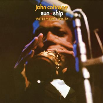 John Coltrane - Complete Sun Ship Sessions