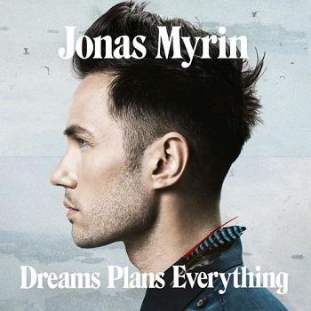 Jonas Myrin - Dreams Plans Everything