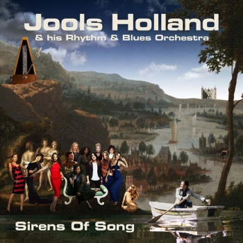 Jools Holland & His Rhythm & Blues Orchestra - Sirens Of Song