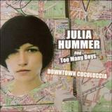 Julia Hummer And Too Many Boys - Downtown Cocoluccia