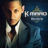 K-Maro - Million Dollar Boy