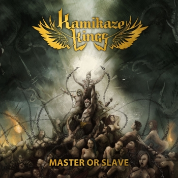 Kamikaze Kings - Master Or Slave