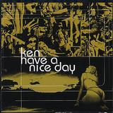 Ken - Have A Nice Day Artwork