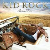 Kid Rock - Born Free Artwork