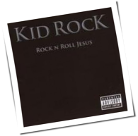 Kid Rock - Rock N Roll Jesus
