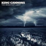 King Cannons - The Brightest Light