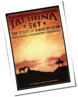 Kings Of Leon - Talihina Sky: The Story Of Kings Of Leon