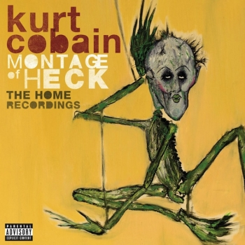 Kurt Cobain - Montage Of Heck - The Home Recordings Artwork