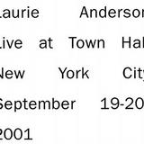 Laurie Anderson - Live At Town Hall New York City 2001