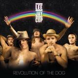 Lee Jay Cop - Revolution Of The Dog