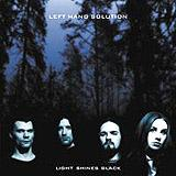 Left Hand Solution - Light Shines Black