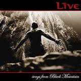 Live - Songs From Black Mountain