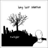Long Lost Relative - Twilight