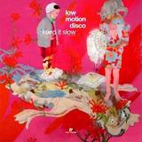 Low Motion Disco - Keep It Slow