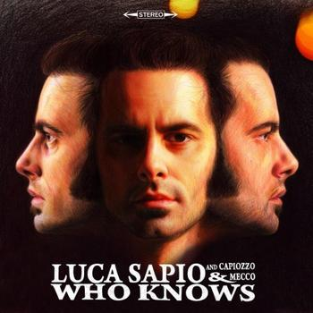 Luca Sapio And Capiozzo & Mecco - Who Knows