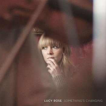 Lucy Rose - Something's Changing Artwork