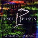Lynch & Pilson - Wicked Underground