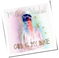 Maia Vidal - God Is My Bike