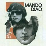 Mando Diao - Give Me Fire Artwork