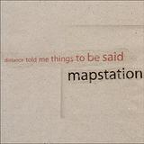 Mapstation - Distance Told Me Things To Be Said