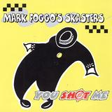 Mark Foggo's Skasters - You Shot Me