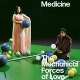 Medicine - The Mechanical Forces of Love