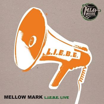 Mellow Mark - L.I.E.B.E. Live