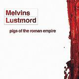 Melvins/Lustmord - Pigs Of The Roman Empire