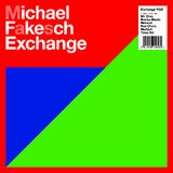 Michael Fakesch - Exchange