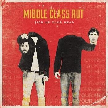 Middle Class Rut - Pick Up Your Head Artwork
