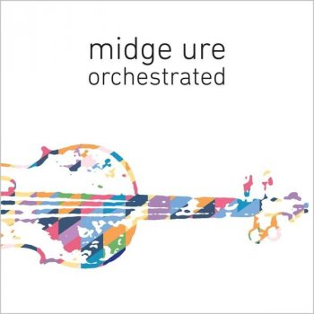 Midge Ure - Orchestrated Artwork