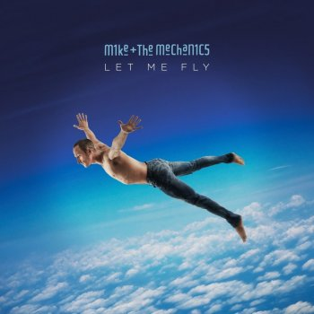 Mike + The Mechanics - Let Me Fly Artwork