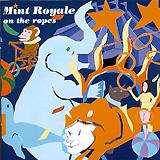 Mint Royale - On The Ropes
