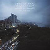 Mogwai - Hardcore Will Never Die, But You Will Artwork
