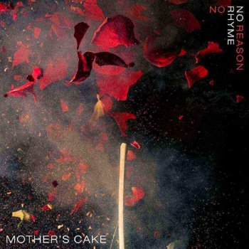 Mother's Cake - No Rhyme No Reason