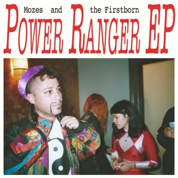 Mozes And The Firstborn - Power Ranger EP Artwork