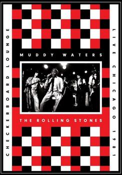 Muddy Waters & The Rolling Stones - Checkerboard Lounge - Live Chicago 1981 Artwork