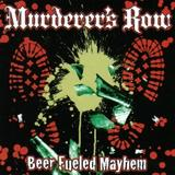Murderer's Row - Beer Fueled Mayhem