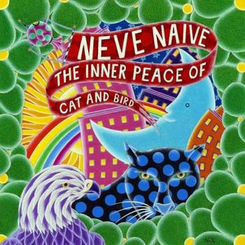 Neve Naive - The Inner Peace Of Cat And Bird Artwork