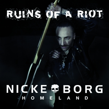 Nicke Borg - Ruins Of A Riot