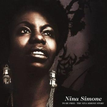 Nina Simone - To Be Free: The Nina Simone Story