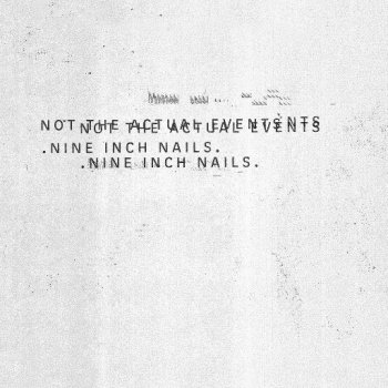 Nine Inch Nails - Not The Actual Events Artwork